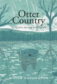 image of Otter Country : In Search of the Wild Otter