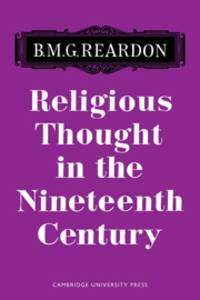 Religious Thought in the Nineteenth Century: Illustrated from Writers of the Period
