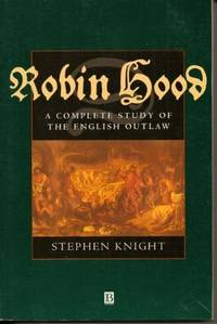 Robin Hood: A Complete Study of the English Outlaw