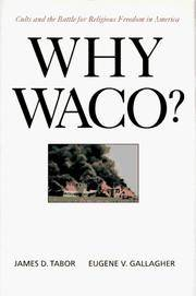 Why Waco?: Cults and the Battle for Religious Freedom in America by Eugene V. Tabor - Hardcover - from ShopBookShip and Biblio.com