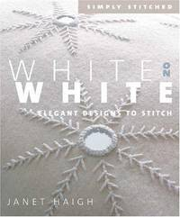 White on White: Elegant Designs to Stitch (Simply Stitched series)