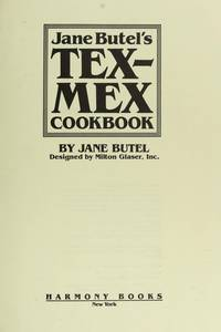 Jane Butels Tex-Mex Cookbook