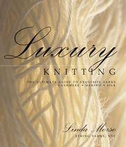 image of Luxury Knitting: The Ultimate Guide to Exquisite Yarns: Cashmere*Merino*Silk