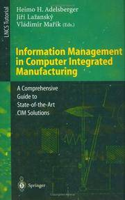 Information Management in Computer Integrated Manufacturing: A Comprehensive Guide to State-of-the-Art CIM Solutions (Lecture Notes in Computer Science) by  jiri (editor) adelsberger (author) ; adelsberger heimo h. (editor) ; lazansky - Paperback - 1995 - 1995-10-18 - from Ergodebooks and Biblio.com