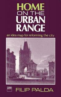 Home on the Urban Range: a Idea Map for Reforming the City