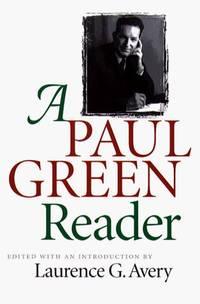 A PAUL GREEN READER