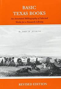 image of Basic Texas Books: An Annotated Bibliography of Selected Works for a Research Library(Revised Edition)