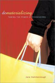 Dematerializing: Taming the Power of Possessions