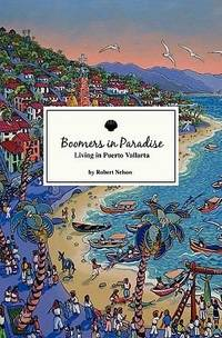 Boomers in Paradise : Living in Puerto Vallarta
