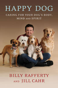 HAPPY DOG: Caring For Your Dogs Body Mind & Spirit