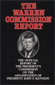 The Warren Commission Report: The Official Report of the President's Commission on the...
