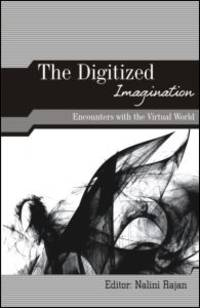 image of The Digitized Imagination: Encounters with the Virtual World