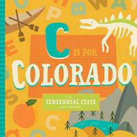 C Is For Colorado (ABC Regional Board Books) - Used Books