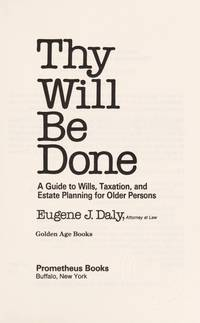Thy Will be Done  A Guide to Wills, Taxation and Estate Planning for Older  Persons