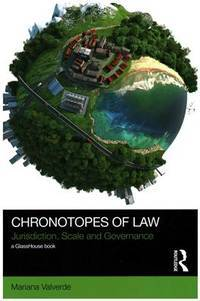 Chronotopes of Law: Jurisdiction, Scale and Governance (Social Justice)