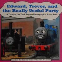 EDWARD,TREVOR & THE REALLY USE (Thomas the Tank Engine Photographic Board Books)