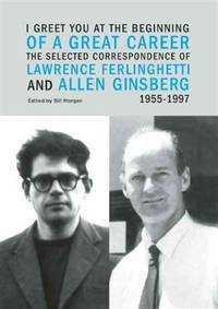 I Greet You at the Beginning of a Great Career: The Selected Correspondence of Lawrence...