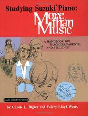 STUDYING SUZUKI PIANO: MORE THAN MUSIC A Handbook for Teachers, Parents,  and Students