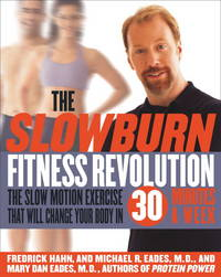 The Slow Burn Fitness Revolution: The Slow Motion Exercise That Will Change Your Body in 30...