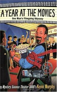 Year at the Movies One Man's Filmgoing Odyssey