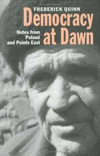 Democracy at Dawn: Notes from Poland and Points East (signed)