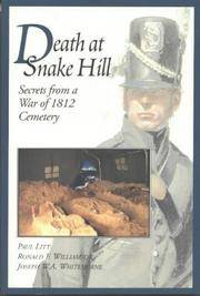 DEATH AT SNAKE HILL Secrets from a War of 1812 Cemetery