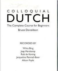 Colloquial Dutch: A Complete Language Course (Colloquial Series)
