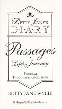 Betty Jane's Diary - Passages : Life's Journey
