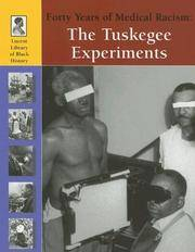 Forty Years of Medical Racism: The Tuskegee Experiments (Lucent