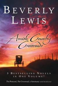 Amish Country Crossroads -- 3 Bestselling Novels in One Volume: The Postcard, The Crossroad, & Sanctuary (with David Lewis)