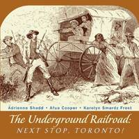Underground Railroad: Next Stop Toronto