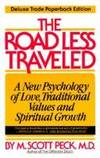 The Road Less Traveled Set : A New Psychology of Love, Traditional Values, and Spiritual Growth by M. Scott Peck - 1978