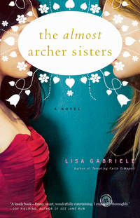 The Almost Archer Sisters: A Novel