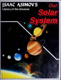 image of Our Solar System (Isaac Asimov's Library of the Universe)