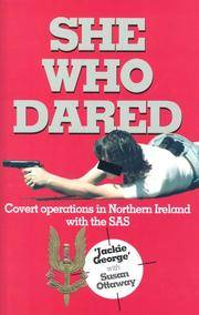 She Who Dared:  Covert Operations in Northern Ireland with the SAS