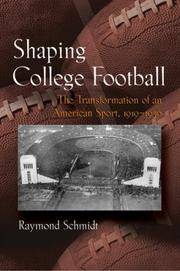 Shaping College Football: The Transformation of an American Sport, 1919-1930 (Sports and...