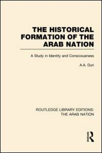 The Historical Formation of the Arab Nation