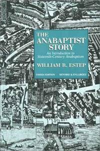 The Anabaptist Story by  William R Estep - Paperback - from Russell Books Ltd and Biblio.com