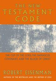The New Testament Code: the Cup of the Lord, the Damascus Covenant, and the Blood if Christ