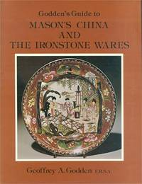 GODDEN'S GUIDE TO MASON'S CHINA AND THE IRONSTONE WARES