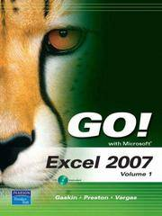 GO! with Microsoft Excel 2007, Volume 1