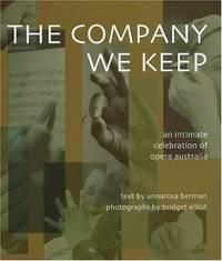 THE COMPANY WE KEEP :  An Intimate Celebration of Opera Australia