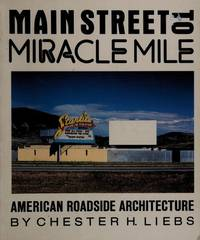MAIN STREET TO MIRACLE MILE. AMERICAN ROADSIDE ARCHITECTURE.