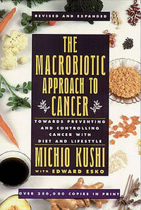 MACROBIOTIC APPROACH TO CANCER (REVISED AND EXPANDED)