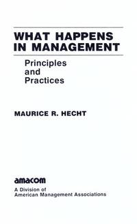 What Happens In Management: Principles And Practices