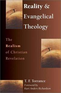 Reality & Evangelical Theology: The Ralism of Christian Revelation