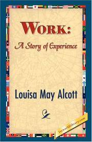 Work: A Story of Experience by  Louisa May Alcott - Hardcover - from Russell Books Ltd and Biblio.co.uk