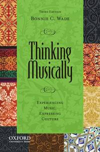 Thinking Musically: Experiencing Music, Expressing Culture (Global Music Series)