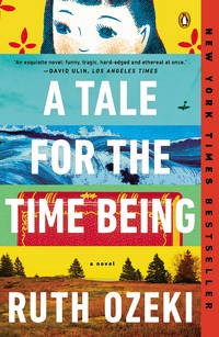 Tale for the Time Being,A: A Novel