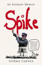 Spike. An Intimate Memoir by  Norma Farnes - Paperback - 2004 - from N. G. Lawrie Books. (SKU: 13168)
